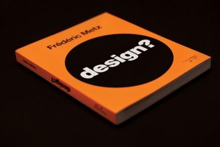 Un peu de lecture #4 | Design? de Frédéric Metz
